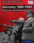 AQA GCSE History: Germany 1890–1945: Democracy and Dictatorship