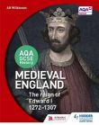 AQA GCSE History: Medieval England - the Reign of Edward 1, 1272-1307
