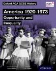 AQA GCSE History: America 1920-1973: Opportunity and Inequality