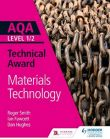 AQA Level 1 and 2 Technical Award in Materials Technology