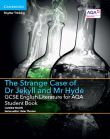 GCSE English Literature for AQA: The Strange Case of Dr Jekyll and Mr Hyde Student Book